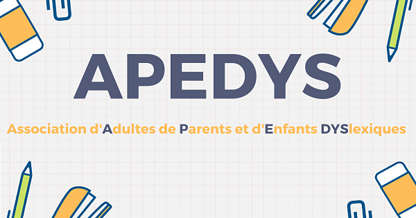 Association APEDYS: association d'Adultes, de Parents et d'Enfants Dyslexiques